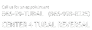 Tubal Reversal We Specialize In Reversing Tubal Ligations The
